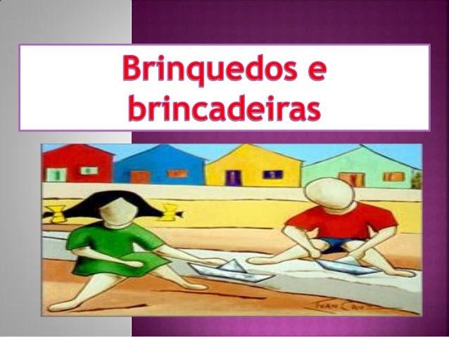 Projetos Brinquedos e Brincadeiras das Educadoras da 1ª fase do 1º ciclo da Escola Estadual Deputado Dormevil Faria