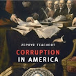 Corruption in America: From Benjamin Franklin's Snuff Box to Citizens United by Zephyr Teachout (Harvard University Press)
