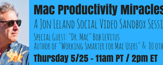 "Dr. Mac - Mac Productivity Miracles ""Sandbox Session"" - This Thursday, May 25th 