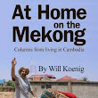 At Home on the Mekong: Columns from living in Cambodia [NOOK Book]