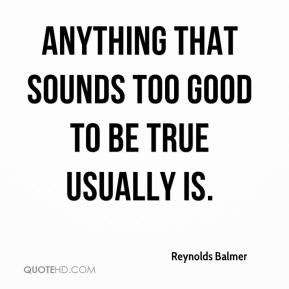 Quotes About Too Good To Be True 55 Quotes