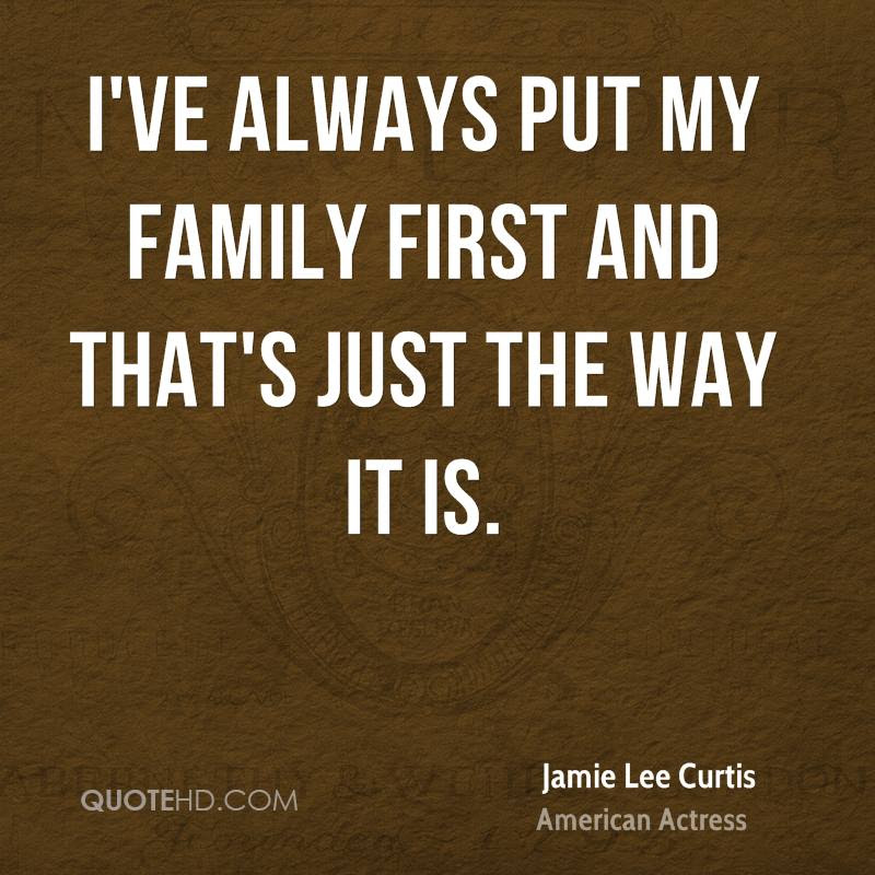 Quotes About Putting Family First Inspiring Quotes