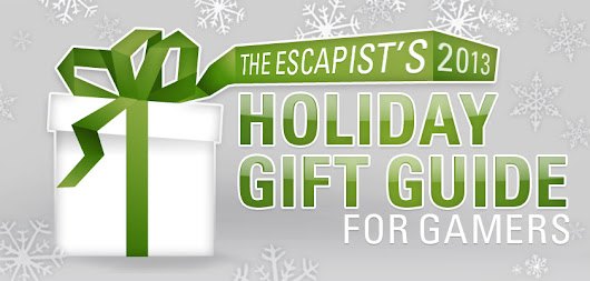 The Escapist 2013 Holiday Gift Guide for Gamers