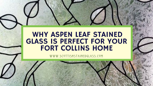 Why Fall Is The Perfect Season To Install An Iconic Aspen Leaf Stained Glass Window