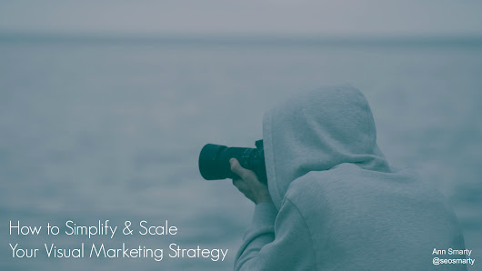 How to Simplify & Scale Your Visual Marketing Strategy
