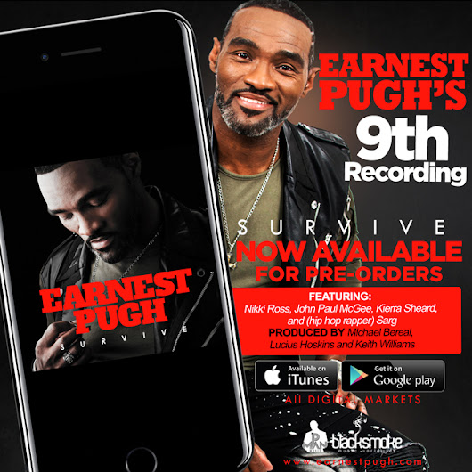 "Earnest Pugh's 9th Recording ""SURVIVE"" AVAILABLE NOW for Pre-Orders 