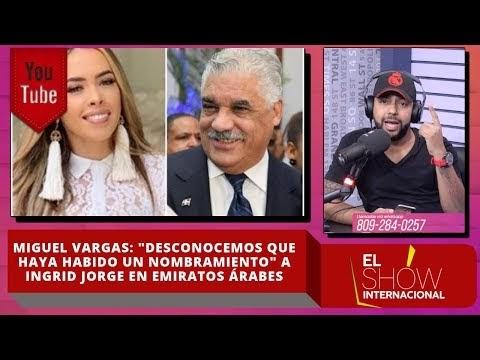"""Miguel Vargas: """"Desconocemos que haya habido un nombramiento"""" a Ingrid Jorge en Emiratos Árabes"""