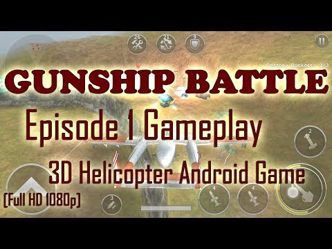 GUNSHIP BATTLE EPISODE 1 (ALL MISSIONS) FULL HD GAMEPLAY | 1080p | [2018]