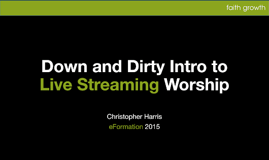Down and Dirty Intro to Live Streaming Worship