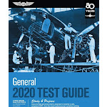General Test Guide 2020: Pass Your Test and Know What Is Essential to Become a Safe, Competent AMT from the Most Trusted Source in Aviation Training [Book]