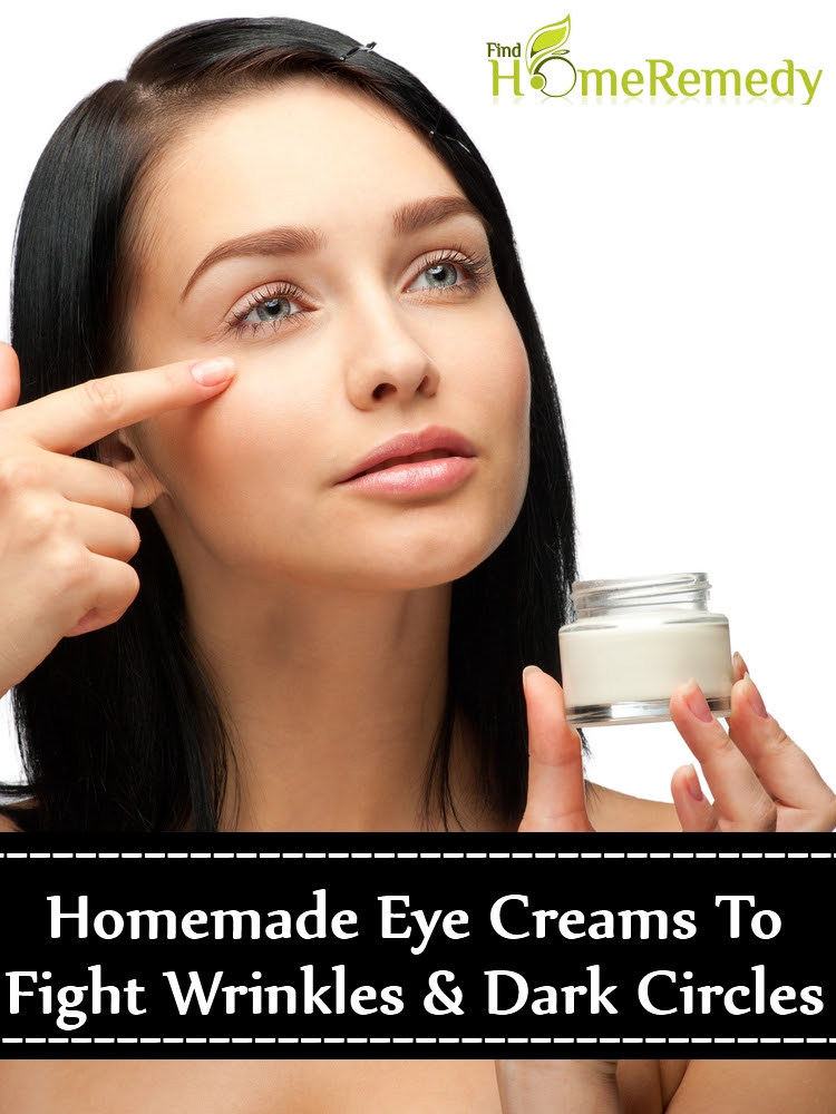 5 Homemade Eye Creams To Fight Wrinkles And Dark Circles ...