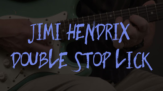 Jimi Hendrix Style Double Stop Lick - Guitar Compass