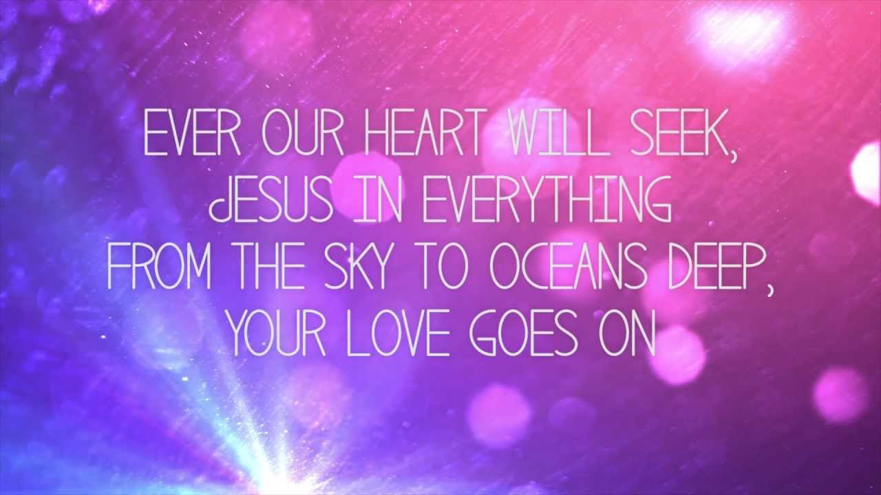 Hillsong Young & Free - Love Goes On - Worship Lyric Video - YouTube