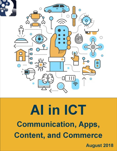 Artificial Intelligence in Information and Communications Technology: AI and Cognitive Computing in Communications, Applications, Content, and Commerce 2018 - 2023