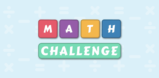 Math Challenge - Mathematics Game for Android, iOS & Windows Phone
