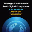 Strategic Excellence in Post-Digital Ecosystems: A B2C Perspective