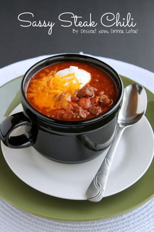 Sassy Steak Chili | Dessert Now, Dinner Later!