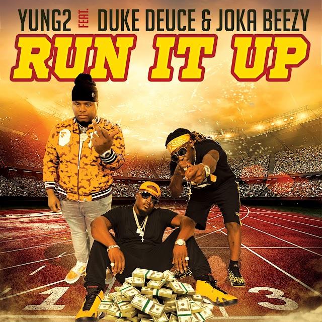 Yung2 - Run It Up (feat. Duke Deuce & Joka Beezy) (Clean / Explicit) - Single [iTunes Plus AAC M4A]