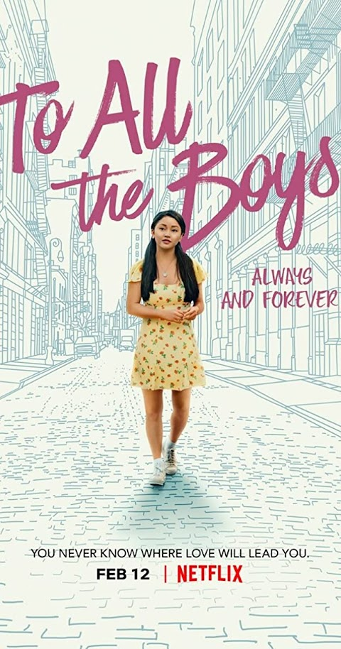 To All the Boys: Always and Forever(2021) 480p 720p WebRip Dual Audio (Hindi+English) Full Movie | Netfix Film