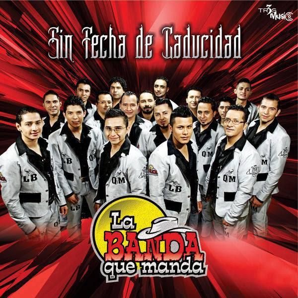 La Banda Que Manda - Sin Fecha de Caducidad (Single 2016)