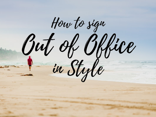 How to Sign Out Of Office in Style - Hunted News Feed