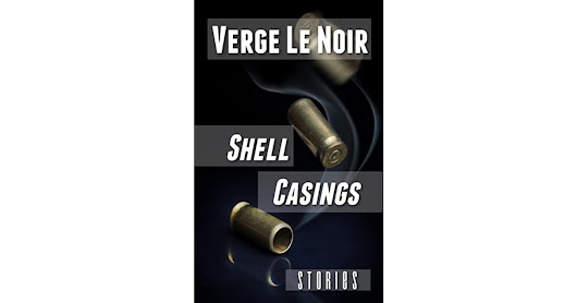 Book giveaway for Shell Casings by Verge LeNoir Jan 20-Feb 05, 2018