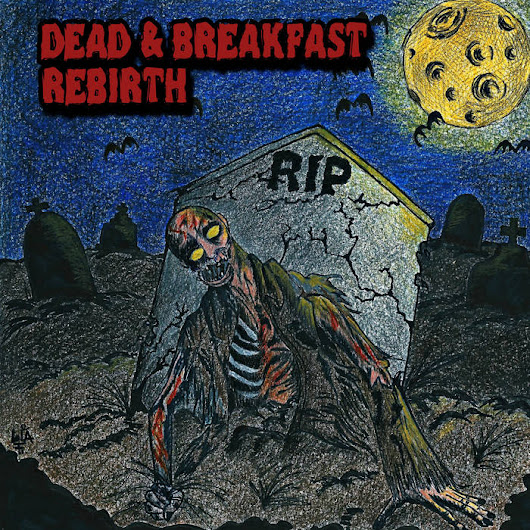 DEAD & BREAKFAST, Rebirth (2017)