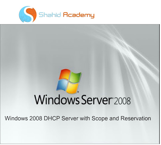 Windows 2008 DHCP Server with Scope and Reservation