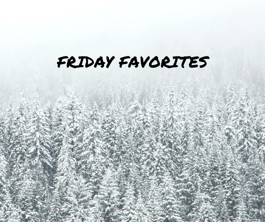 Early December Friday Favorites
