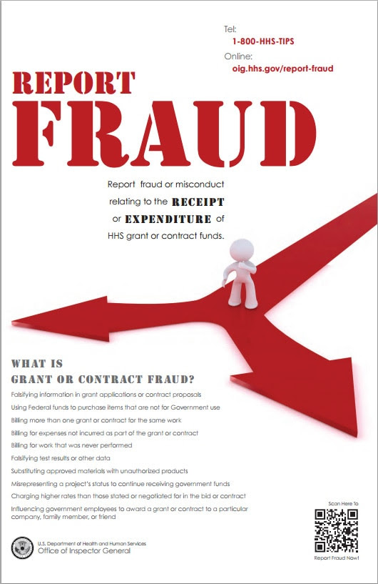 Report Fraud. Report fraud or misconduct relating to the receipt or expenditure of HHS grant or contract funds.