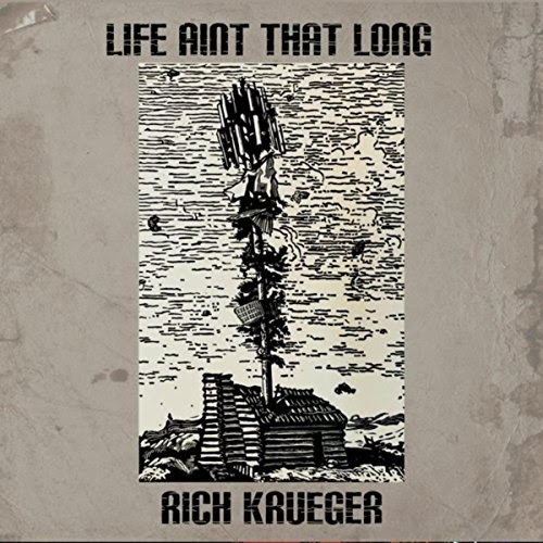 """Rich Krueger Releases """"Life Ain't That Long"""" To Global Radio Via Airplay Direct"""