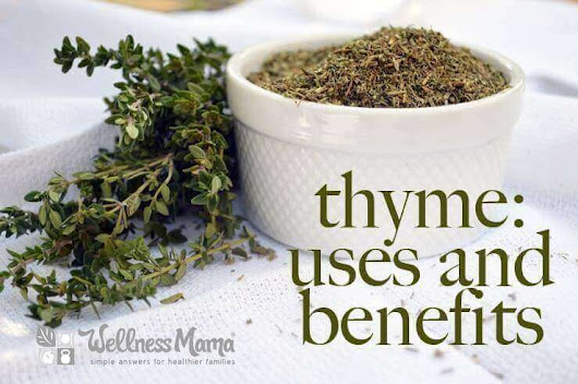 Thyme Uses & Benefits | Wellness Mama