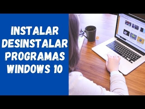 Instalar y desintalar programas en Windows 10