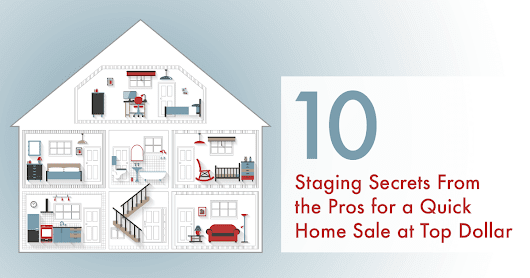10 Staging Secrets From the Pros for a Quick Home Sale at Top Dollar -