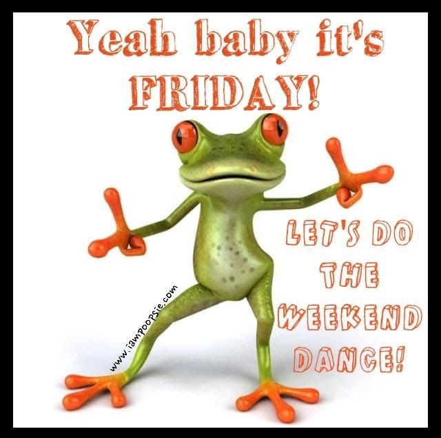 Yeah Baby Its Friday Pictures Photos And Images For Facebook