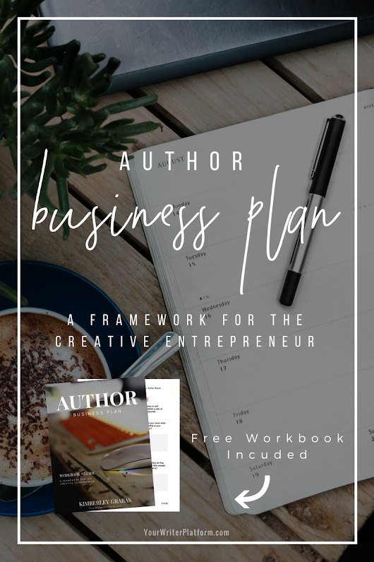 Your Author Business Plan: A Framework for the Creative Entrepreneur | Your Writer Platform