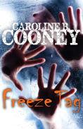 Title: Freeze Tag, Author: Caroline B. Cooney