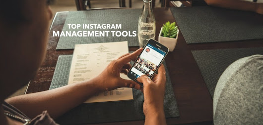 The Top Instagram Management Tools