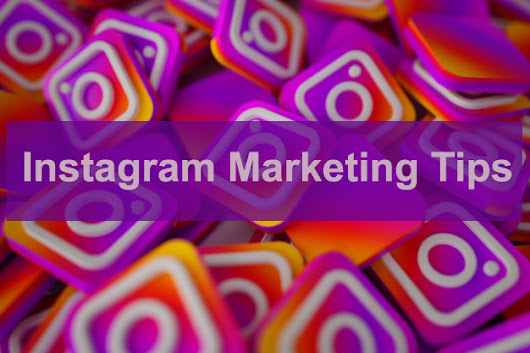 Best Instagram Marketing Tips for Business – 6 Powerful Tips to Follow