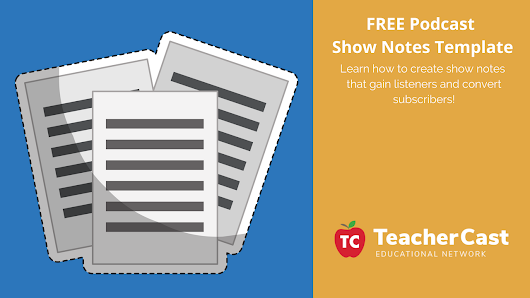 FREE Podcast Show Notes Template that Attracts Listeners and Converts Subscribers!