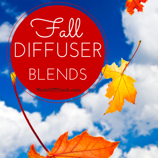 Essential Oils Fall Diffuser Blends | Fun Ways to Use Oils