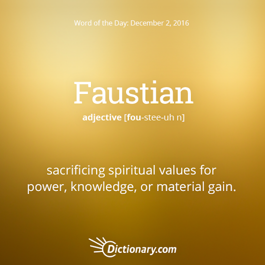 Faustian Word of the Day | Dictionary.com