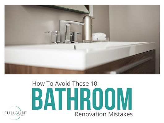 How to avoid these 10 bathroom renovation mistakes
