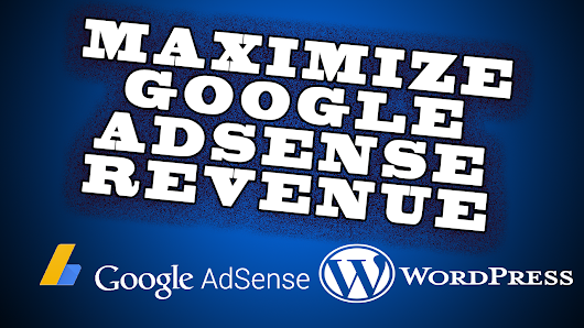 MAXIMIZE ADSENSE REVENUE IN WORDPRESS -