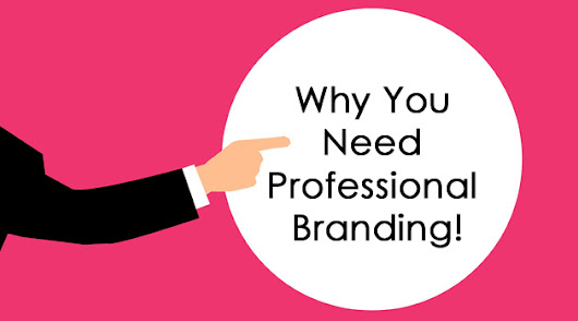 Professional Branding - Why do You Need it?