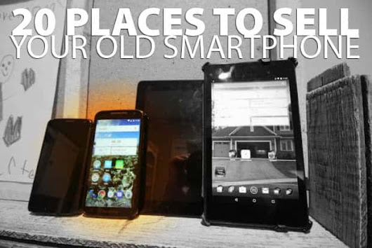 20 Places To Sell Your Old Smartphone For Top Dollar