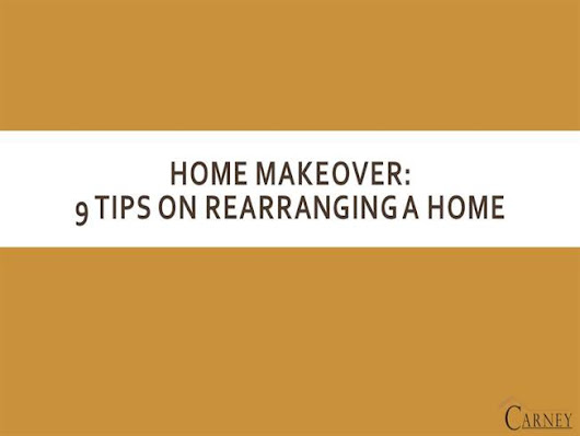 Home Makeover: Tips on Rearranging a Home