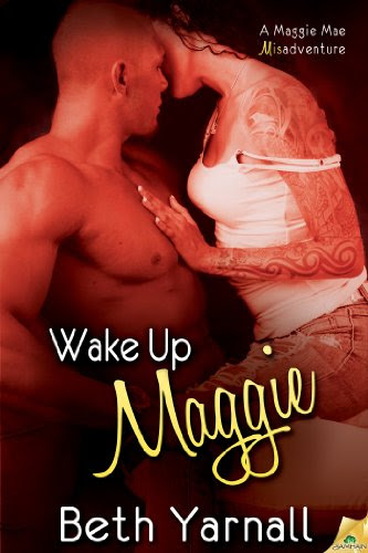 Wake Up Maggie (The Misadventures of Maggie Mae) by Beth Yarnall