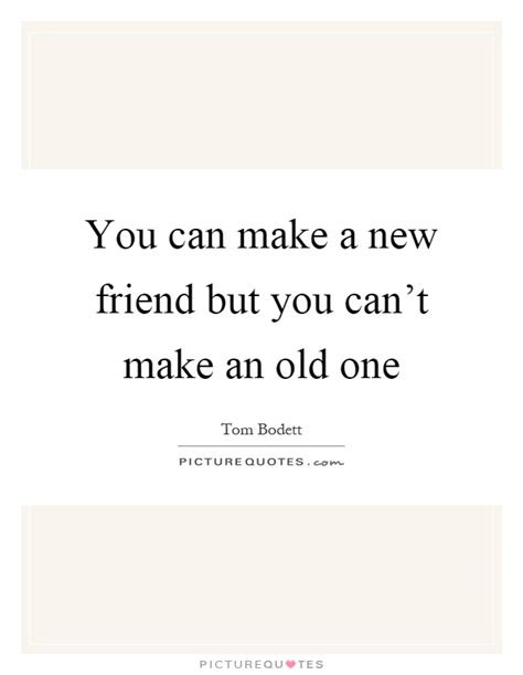 Quotes On New Friendships And Old Ones