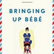 Bringing Up Bébé: A French Touch Mom's Opinion | French Touch Mom